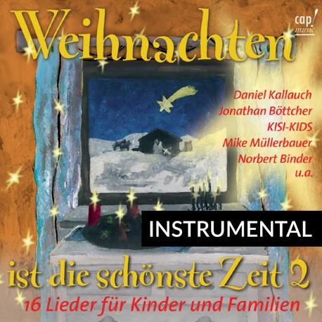 Weihnachten ist die schönste Zeit 2 (Instrumental-CD)