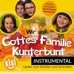 Wir sind Gottes Familie Kunterbunt  -  Lieder zum Denken und Schenken (Instrumental-CD)